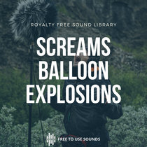 Screaming Sounds Balloon Explosions For Impulse Response cover art