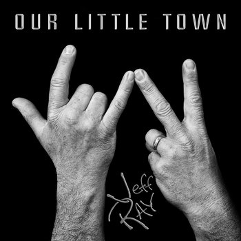 Our Little Town by Jeff Ray
