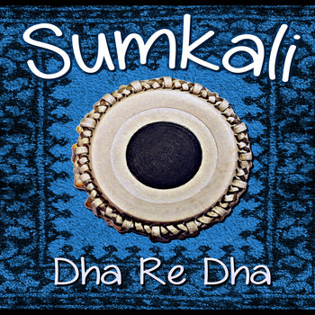 Dha Re Dha by Sumkali