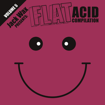 "Jack Wax Presents ""Flat Acid Compilation"" Volume 5 (FLAT019) (Acid Techno) main photo"