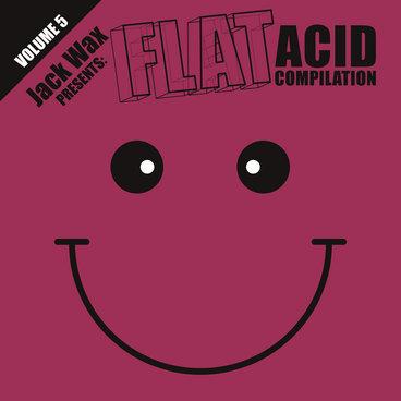 "Jack Wax Presents ""Flat Acid Compilation"" Volume 5 (FLAT019) (Acid Techno) main photo"