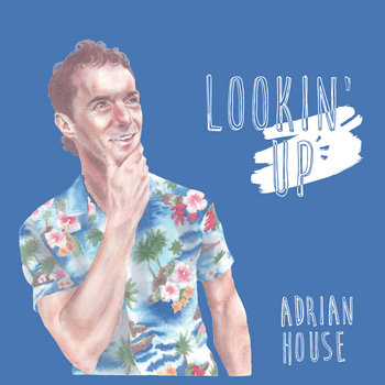 Lookin' Up by Adrian House