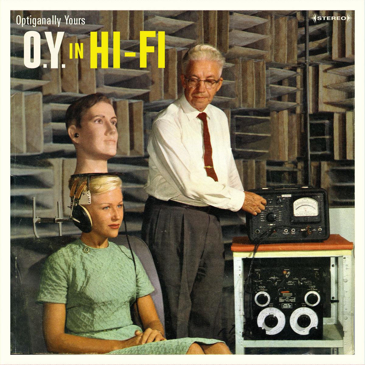 O Y  In Hi-Fi | Optiganally Yours