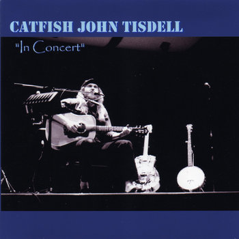 In Concert by Catfish John Tisdell