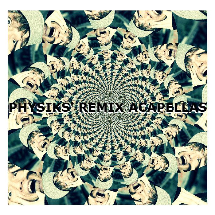 Physiks' Remix Acapellas | Physiks