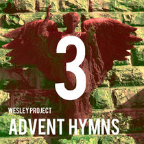 Wesley Project - Advent Hymns 3 cover art