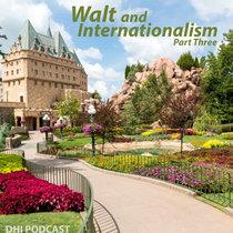 Walt and Internationalism - Part 3 cover art