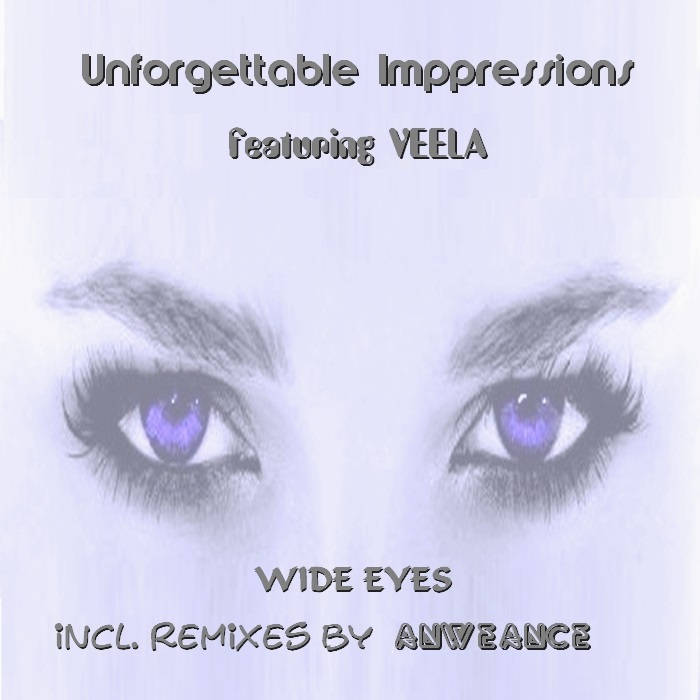 Unforgettable Impressions feat. Veela - Wide Eyes (Maxi)