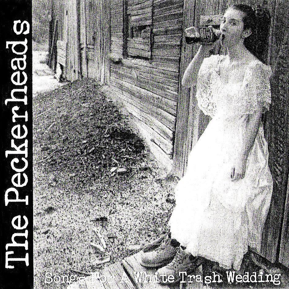 White Trash Wedding.The Peckerheads Songs For A White Trash Wedding Soft