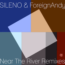 SILENO & ForeignAndy - Near the River Single & Remixes (2013) cover art