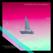 A Seafarer's Map to the Overworld (Bluetech Remix) cover art