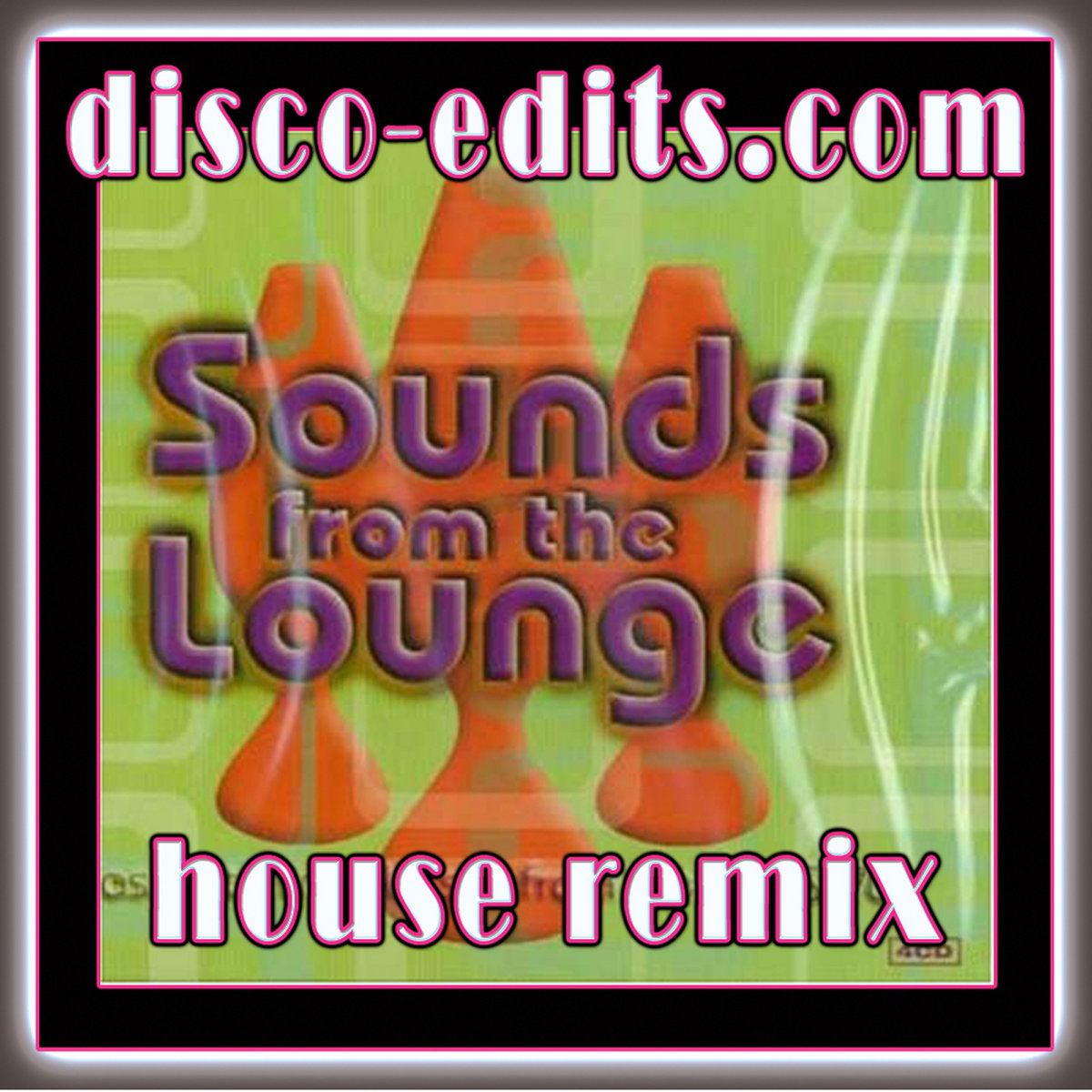 Sounds From The Lounge House Mix 124 bpm | disco-edits com