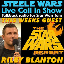 Live Call In Show – Ep 22 : Riley Blanton – Rogue One Blu-Ray special features, best of the new canon & much more cover art