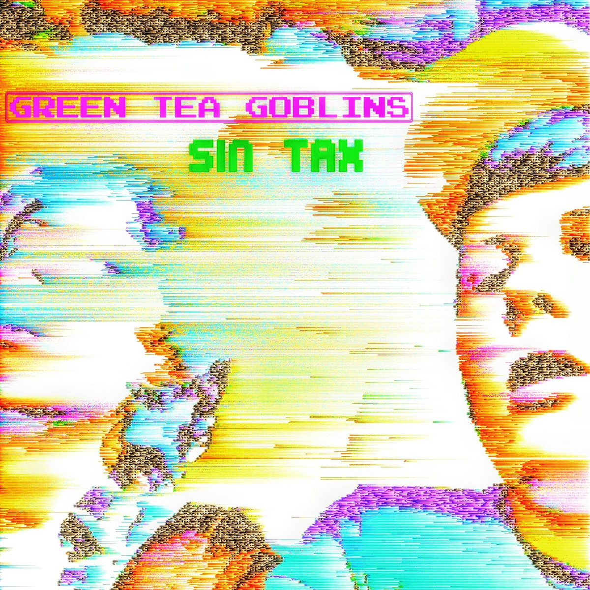 Sin Tax by Green Tea Goblins