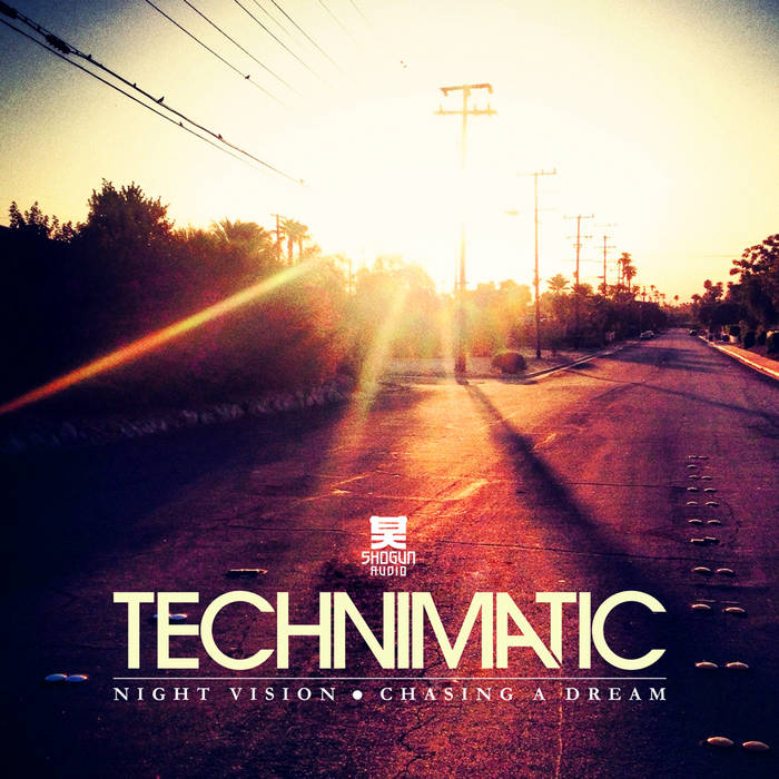 Download Technimatic - Night Vision / Chasing a Dream mp3