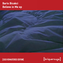 [BR081] : Baris Bicakci - Believe in Me [2020 Remastered Digital Special Edition] cover art
