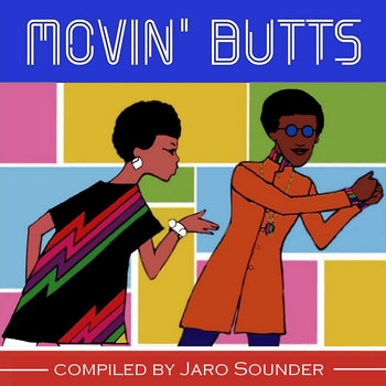 Movin' Butts by Jaro Sounder