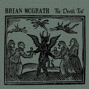 The Devil's Toil by Brian McGrath