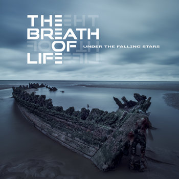 UNDER THE FALLING STARS (2017) by THE BREATH OF LIFE