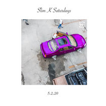 Slim K Saturdays: 5.2.20 cover art