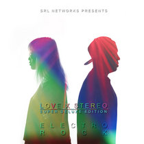 SRL Networks Presents Love X Stereo 2 [Super Deluxe Edition] cover art