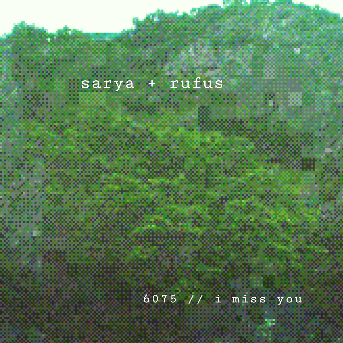 6075 // i miss you (feat. Rufus) by sarya + rufus