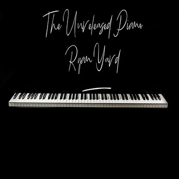 The Unreleased Piano by Ryan Yard