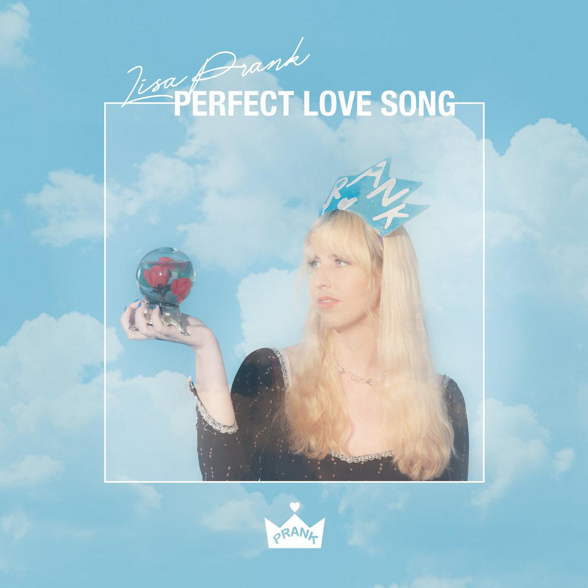Perfect Love Song | Lisa Prank