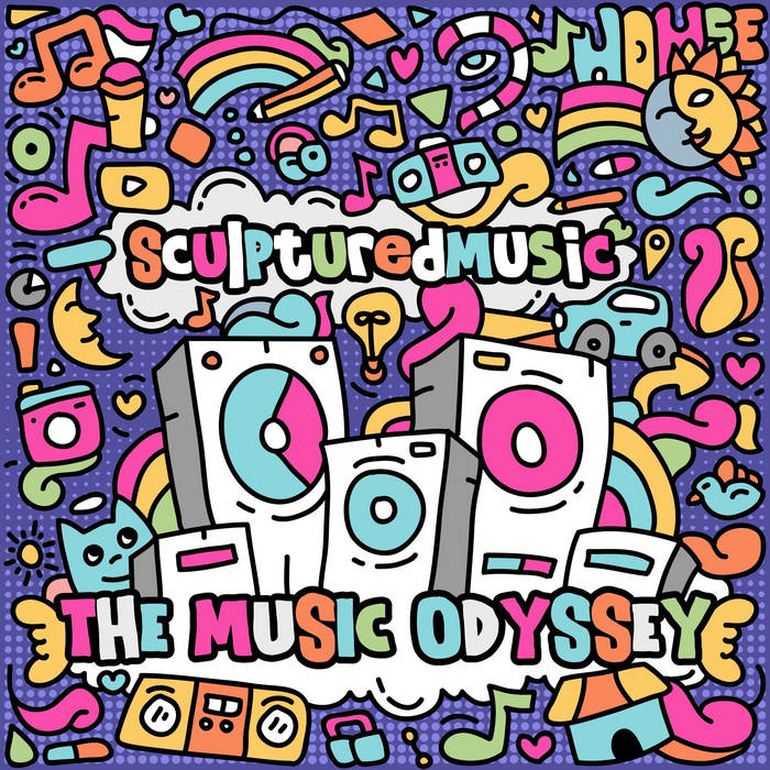 SculpturedMusic – The Music Odyssey [SculpturedMusic]