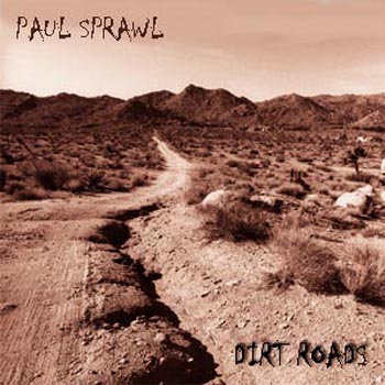 Dirt Roads (2002, album) by Paul Sprawl