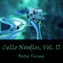 Cello Noodles, Vol. II cover art