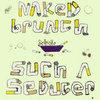 Naked Brunch / Such a Seducer Cover Art