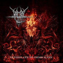 What Thou Will - Annihilate to Desecrate / Diabolical Debauchery combo cover art