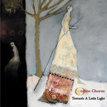 Towards a Little Light by Ondine Chorus