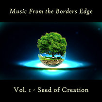 Seed of Creation (Borders Edge Special Vol 1) cover art