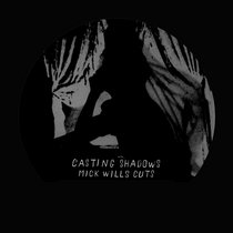 Casting Shadows - Mick Wills Cuts cover art