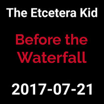 2017-07-21 - Before the Waterfall (live show) cover art