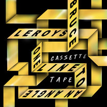 Bruce Leroys, One Line to an Angle - Cassette Tape cover art