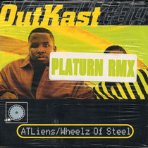 Outkast - Wheelz Of Steel [Platurn Rmx + Instr.] cover art