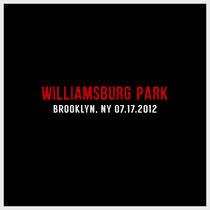 Williamsburg Park | Brooklyn, NY | 07.17.2012 cover art
