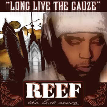 Long Live The Cauze by Reef The Lost Cauze