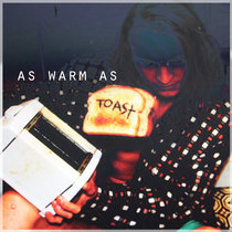 as warm as toast cover art