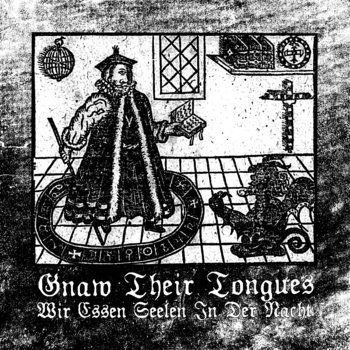 Gnaw Their Tongues - Die Mutter Wählt Das Todtenkleidchen