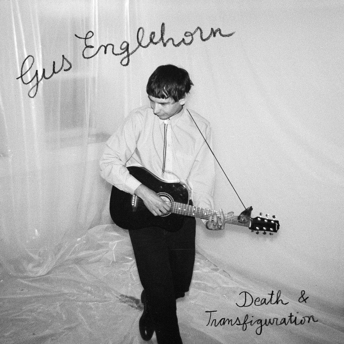 Death & Transfiguration | Gus Englehorn