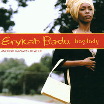 Live Sessions: Erykah Badu - Bag Lady (Amerigo Gazaway Rework) cover art