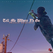 Tell Me Where I'd Go [Single - Free Download] cover art