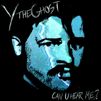 Can U Hear Me? by Y the Ghost