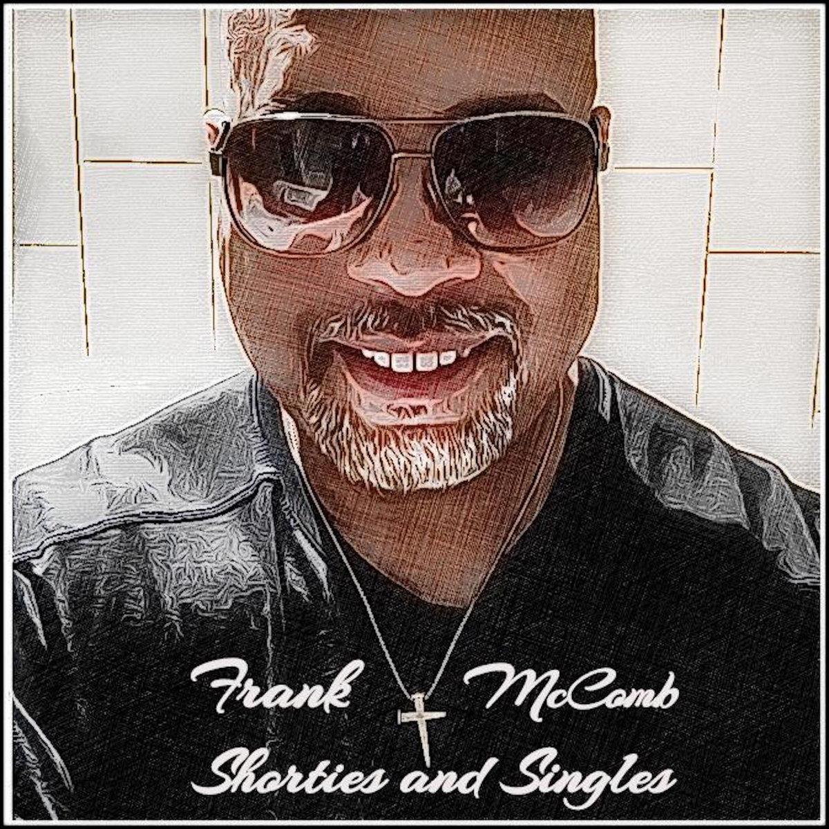 Shorties & Singles | Frank McComb