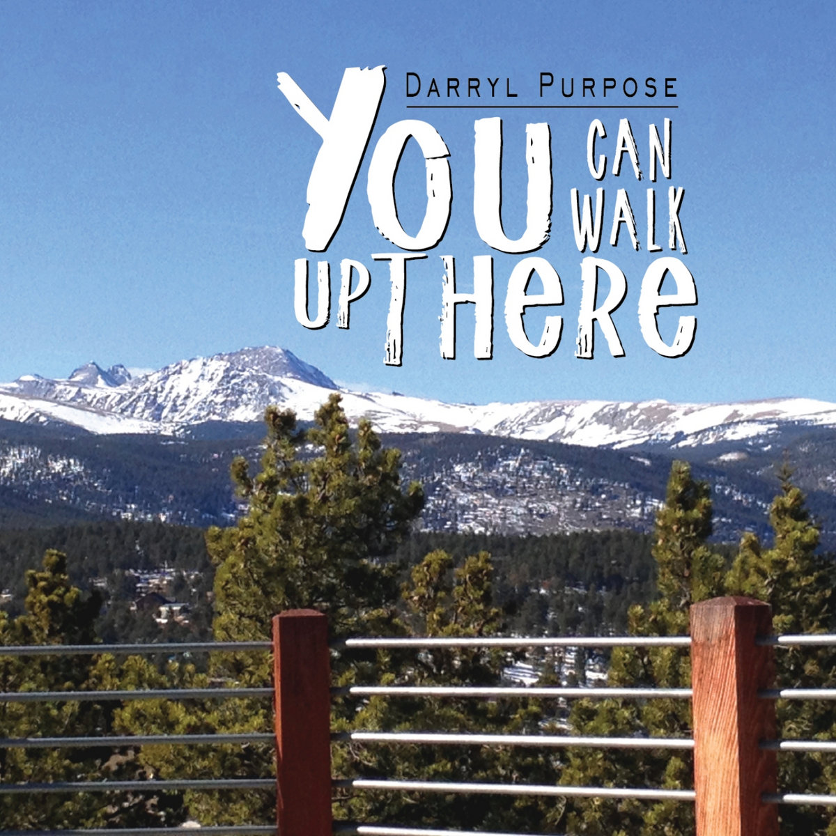 You Can Walk Up There - SINGLE 2019 by Darryl Purpose