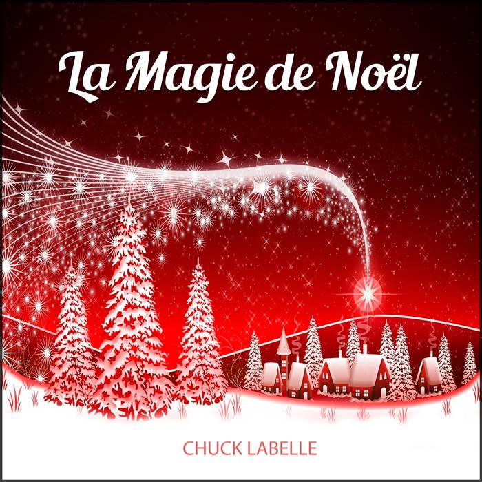 La Magie De Noel La Magie de Noël | Chuck Labelle